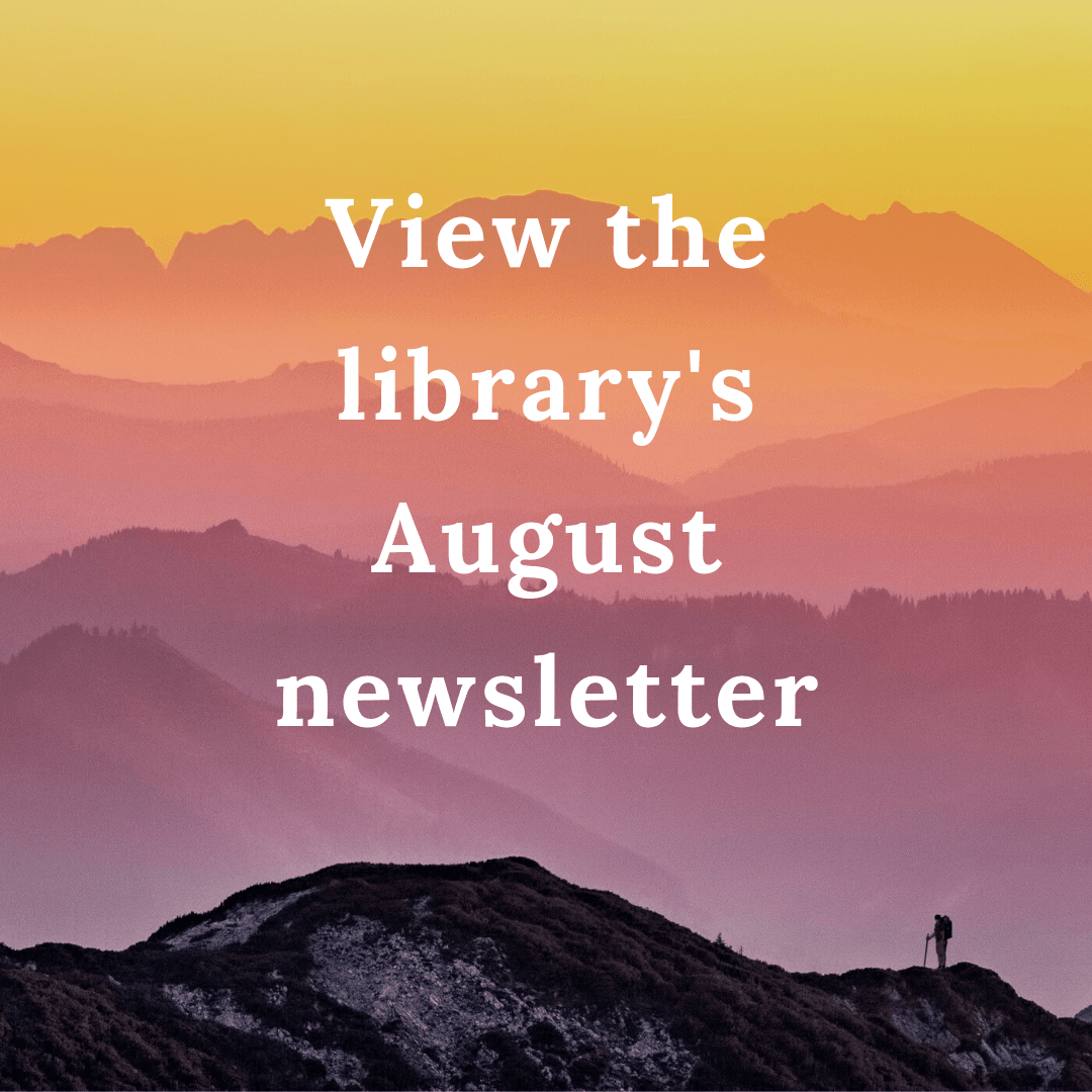 View the library's August newsletter